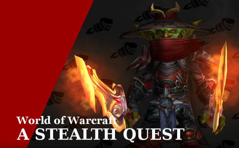 World of Warcraft – a stealth Quest – Eroberung des Sonnenbrunnen